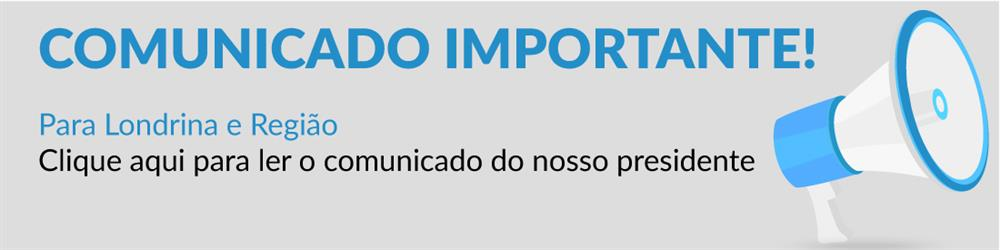 COMUNICADO IMPORTANTE! Para Londrina e Região